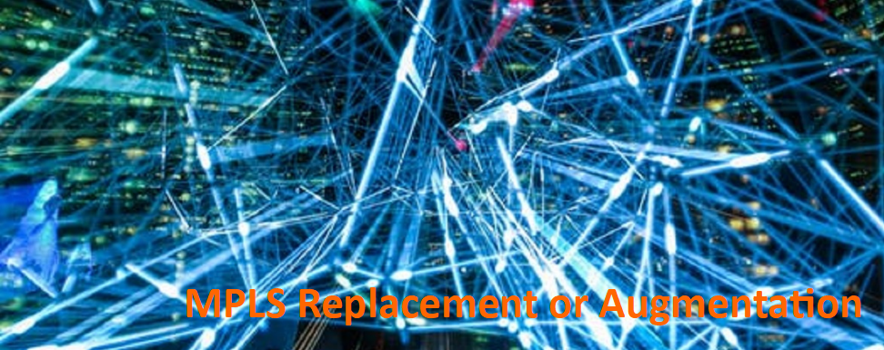 MPLS Replacement or Augmentation